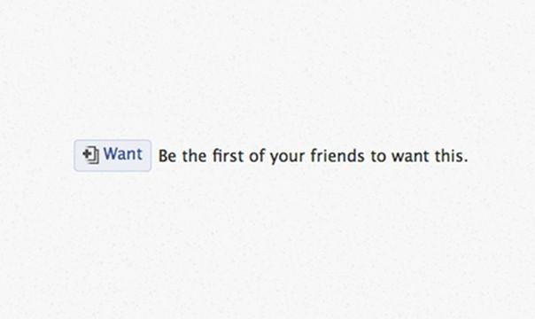 """want 604x360 موقع الفيس بوك يختبر زر جديد يدعى """"Want"""""""