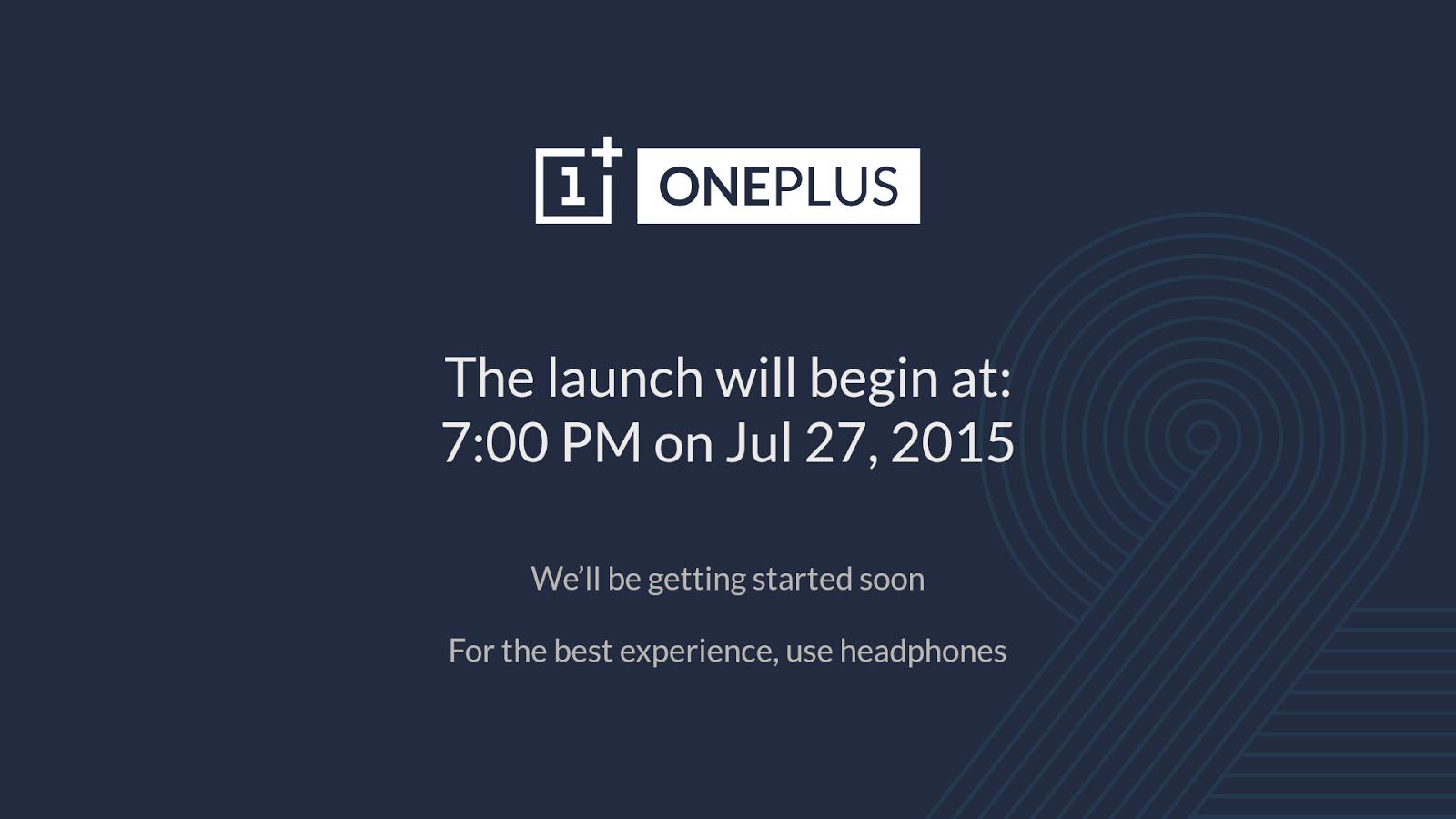 OnePlus 2 Launch لمشاهدة الإعلان عن الهاتف المنتظر ون بلس 2