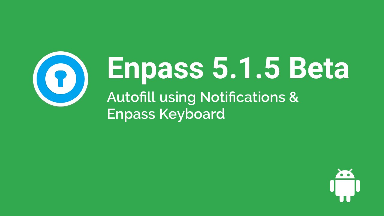 تطبيق إدارة كلمات المرور Enpass يحصل على ميزة الإشعار للملء التلقائي