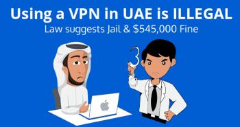 السجن وغرامة أكثر من نصف مليون دولار لإستخدام VPN في الإمارات
