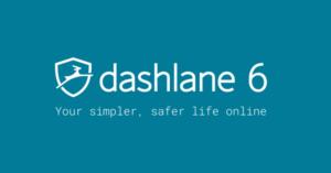 تطبيق مدير كلمات المرورDashlane يأتي بمزايا أمان ومراقبة جديدة