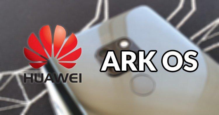 نظام التشغيل الخاص بشركة هواوي سيحمل إسم Ark OS