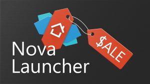 نوفا لانشر معروض حاليًا للبيع بسعر 0.99$ فقط